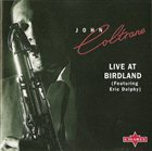 JOHN COLTRANE Live At Birdland (Featuring Eric Dolphy) album cover