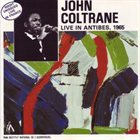 JOHN COLTRANE Live in Antibes, 1965 album cover