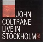 JOHN COLTRANE Live in Stockholm 1963 album cover
