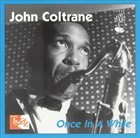 JOHN COLTRANE Once in a While album cover