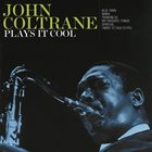 JOHN COLTRANE Plays It Cool album cover