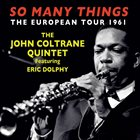 JOHN COLTRANE So Many Things: The European Tour 1961 album cover
