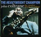 JOHN COLTRANE The Heavyweight Champion: The Complete Atlantic Recordings album cover