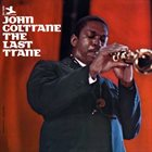 JOHN COLTRANE The Last Trane album cover