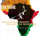 JOHN COLTRANE The Olatunji Concert: The Last Live Recording album cover