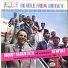 JOHN DANKWORTH Bundle From Britain (aka London To Newport) album cover