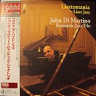 JOHN DI MARTINO John Di Martino Romantic Jazz Trio : Lisztomania ~ Liszt Jazz album cover