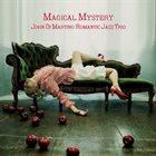 JOHN DI MARTINO John Di Martino Romantic Jazz Trio : Magical Mystery album cover