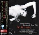 JOHN DI MARTINO John Di Martino's Romantic Jazz Trio : So In Love album cover