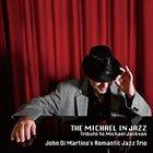 JOHN DI MARTINO Romantic Jazz Trio : The Michael In Jazz album cover