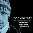 JOHN ESCREET Exception To The Rule album cover