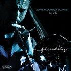 JOHN FEDCHOCK John Fedchock Quartet Live : Fluidity album cover
