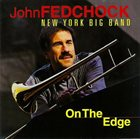 JOHN FEDCHOCK On The Edge album cover