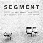 JOHN GOLDSBY The John Goldsby Trio : Segment - Volume Three album cover