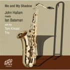 JOHN HALLAM Me And My Shadow album cover