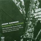 JOHN HARDEE Hardee's Partee: Forgotten Texas Tenor album cover