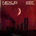 JOHN KLEMMER Nexus (with Carl Burnett, Bob Magnusson) (aka Nexus One (For Trane)) album cover