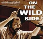 JOHN LA BARBERA On the Wild Side album cover
