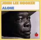 JOHN LEE HOOKER Alone album cover