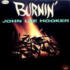 JOHN LEE HOOKER Burnin' album cover