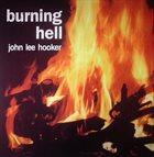 JOHN LEE HOOKER Burning Hell album cover