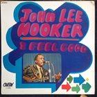 JOHN LEE HOOKER I Feel Good album cover