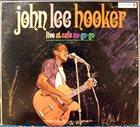 JOHN LEE HOOKER Live At Cafe Au-Go-Go album cover