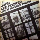 JOHN LEE HOOKER Live At Soledad Prison album cover