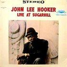 JOHN LEE HOOKER Live At Sugarhill album cover
