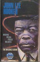 JOHN LEE HOOKER More Real Folk Blues/The Missing Album album cover