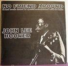JOHN LEE HOOKER No Friend Around album cover