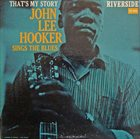 JOHN LEE HOOKER That's My Story John Lee Hooker Sings The Blues (aka You're Leavin' Me, Baby aka The Blues Man) album cover