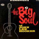 JOHN LEE HOOKER The Big Soul album cover