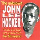 JOHN LEE HOOKER The Unknown John Lee Hooker - 1949 Recordings album cover