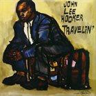 JOHN LEE HOOKER Travelin' album cover