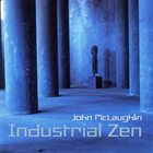 JOHN MCLAUGHLIN Industrial Zen album cover
