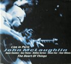 JOHN MCLAUGHLIN The Heart of Things: Live in Paris album cover
