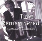 JOHN MCLAUGHLIN Time Remembered: John McLaughlin Plays Bill Evans album cover