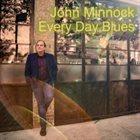 JOHN MINNOCK Every Day Blues album cover
