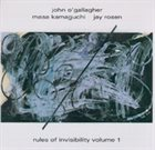 JOHN O'GALLAGHER Rules of Invisibility vol. 1 album cover