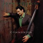 JOHN PATITUCCI Communion album cover