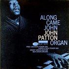 JOHN PATTON Along Came John album cover
