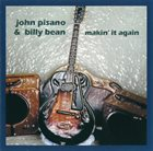 JOHN PISANO John Pisano, Billy Bean : Makin' It Again album cover