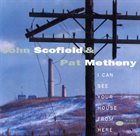 JOHN SCOFIELD I Can See Your House From Here (w/ Pat Metheny) album cover