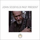 JOHN SCOFIELD Past Present album cover