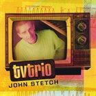 JOHN STETCH TV Trio album cover