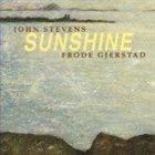 JOHN STEVENS John Stevens  & Frode Gjerstad : Sunshine album cover