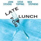 JOHN STEVENS Late For Lunch album cover
