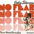 JOHN STEVENS No Fear album cover