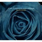 JOHN STOWELL John Stowell and Dave Liebman : Blue Rose album cover